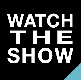 Watch the show