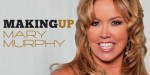 Making Up Mary Murphy