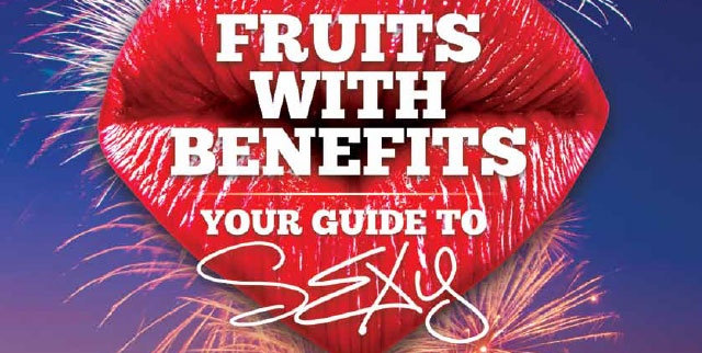Fruits with Benefits - Your Guide To Sexy
