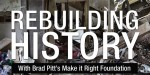 Building a Story: Brad Pitt's Make It Right Foundation