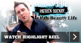 Watch Patrick Dockry's Health Beauty Life Highlight Reel