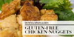 Donna Spangler's Gluten Free Chicken Nuggets Recipe