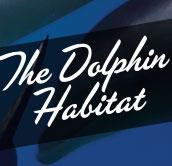The Dolphin Habitat