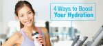 4 Ways to Boost Your Hydration