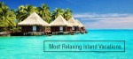 Most Relaxing Island Vacations