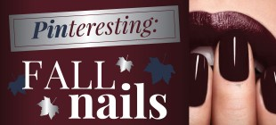 Pinteresting: Fall 2013 Nail Trends