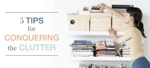 5 Tips for Conquering the Clutter