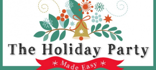 Holiday Party Guide: Stress-Free, Low Cost, DIY Tips