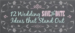 12 Wedding Save the Date Ideas that Stand Out