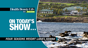 "Health Beauty Life visits the Islands of Hawaii. Destination Four Seasons Lana'i and a ""Day in Maui."" ."