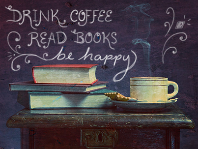 DRINK_COFFEE_READ_BOOKS_BE_HAPPY_IMAGE