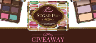 Too Faced Sugar Pop Giveaway – May 2015